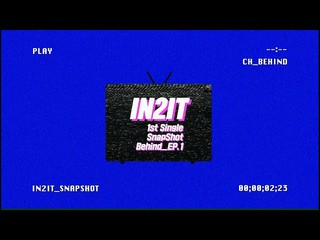 【動画】【公式】少年24 から誕生の IN2IT、1st Single 「SnapShot」 Behind_Ep.1 公開。