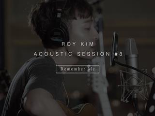 【動画】【w公式】歌手ロイ・キム、「Remember Me(Original)」ACOUSTIC SESSION #8 を公開。