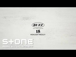 【公式cj】BUZZ  2nd Mini Album「15」Highlight  Medley 公開。
