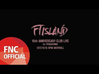【動画】【公式fnc】FTISLAND 10th ANNIVERSARY CLUB LIVE for PRIMADONNA